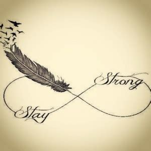 feather tattoo stay strong stay strong quotes tattoos quotesgram