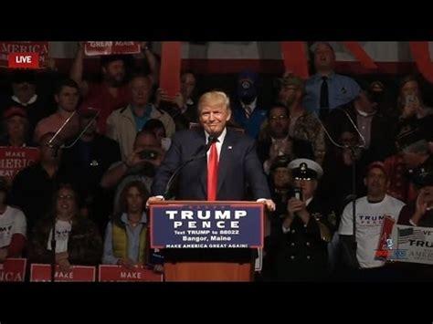 livestream donald trump rally in austin live stream donald trump rally in bangor me 10 15 16