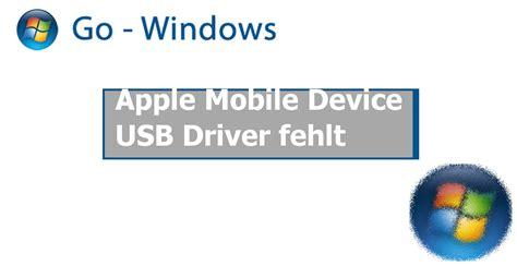 apple mobile device driver apple mobile device usb driver fehlt windows xp forum