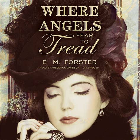 where angels fear to tread forster e m where angels fear to tread audiobook by e m forster