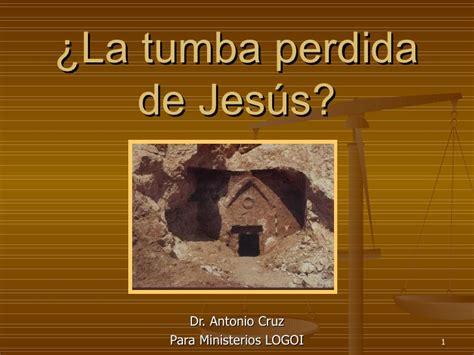 la tumba perdida 8425347300 la tumba de jesus