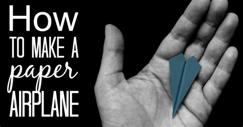 How To Make A Paper Plane That Shoots - paper plane depot