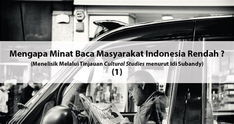 Masyarakat Indonesia mengapa minat baca masyarakat indonesia rendah