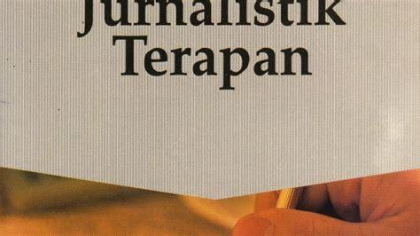 Jurnalistik Terapan buku jurnalistik terapan resep jitu teril teori