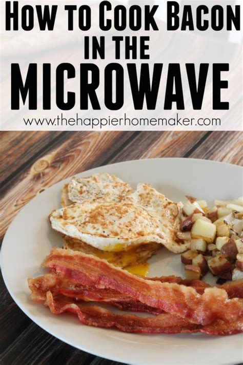how to cook a in the microwave how to cook bacon in the microwave the happier homemaker
