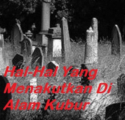 Di Balik Siksa Kubur hal hal yang menakutkan di alam kubur madrasah ibnu abbas as salafy kendari