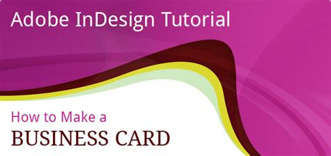 how to make a business card in indesign cs5 best adobe indesign how to guide to make a business card