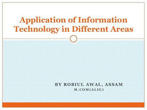 Application For Information Technology by Application Of Information Technology In Different Areas