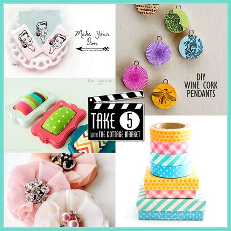 pretty crafts take 5 five easy and pretty crafts the cottage market