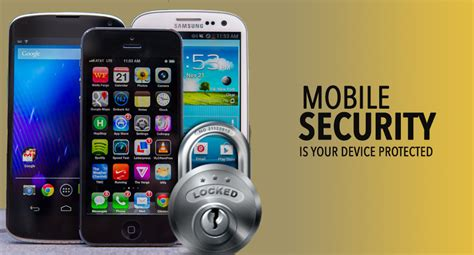 security mobile mobile security is your device protected dazeinfo