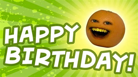 Obnoxious Birthday Pictures happy birthday from annoying orange