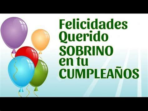 imagenes de cumpleaños para un sobrino felicidades querido sobrino en tu cumplea 241 os youtube