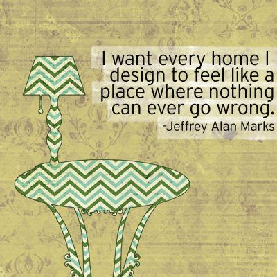 i want every home interior design quotes