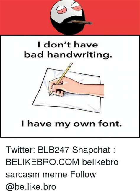 Meme Writing Font - i don t have bad handwriting i have my own font twitter