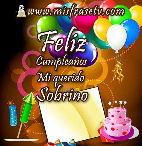 imagenes de happy birthday para sobrinos feliz cumple sobrino tqm cumplea 241 os pinterest
