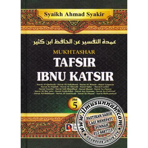 Shahih Tafsir Ibnu Katsir Jilid 7 mukhtashar tafsir ibnu katsir jilid 5 tafsir surah al qashash hingga surah muhammad
