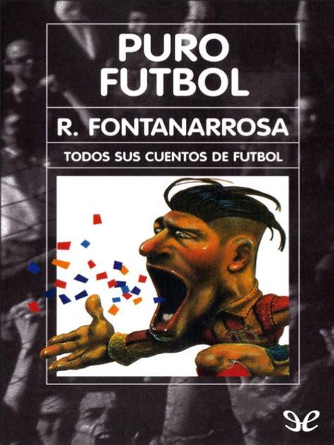 libros de futbol gratis para leer libros de futbol descarga libro puro f 218 tbol gratis pdf