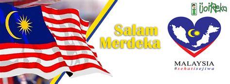 Kemerdekaan Malaysia 2016 | selamat menyambut hari kemerdekaan 2016