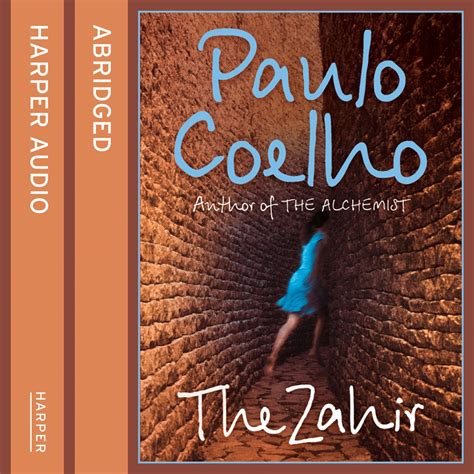 descargar the zahir a novel of love longing and obsession libro the zahir a novel of love longing and obsession audiobook by paulo coelho 9780007311866