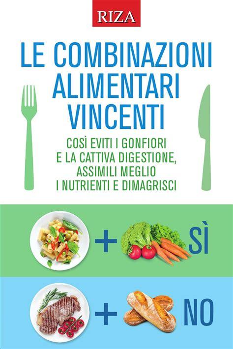 combinazione alimentare le combinazioni alimentari vincenti by edizioni riza issuu