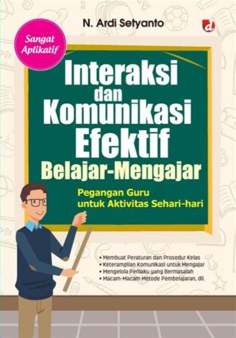 Buku Komunikasi Pendidikan bukukita interaksi dan komunikasi efektif belajar