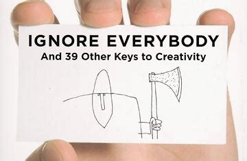 ignore everybody hugh macleod on how to find creative success in ignore