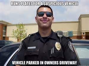 Cop Meme - 15 cop memes sure to have you laughing