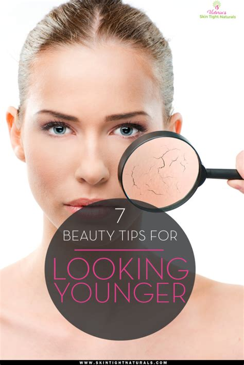 7 Tips On Looking Younger by 7 Tips For Looking Younger Skin Tight Naturals