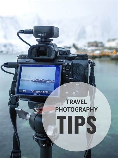 travel photography ideas 17 useful travel photography tips for improving your