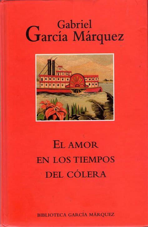 libro el amor en los el amor en tiempos del c 243 lera gabriel garc 237 a m 225 rquez agencia de noticias huamantla org