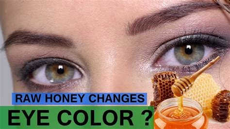 change eye color naturally honey change eye color how to change your eye color