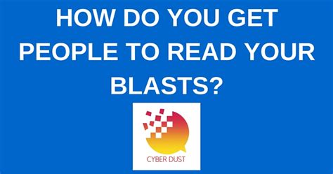 how do you read learn the best way to send blasts on cyber dust ratz
