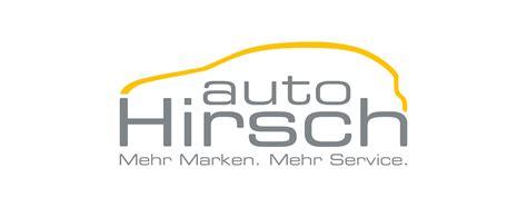 Auto Logo Hirsch by Auto Hirsch Mehr Marken Mehr Service