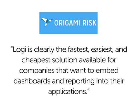 Origami Risk Management - origami risk embeds logi info breaks free of big bi