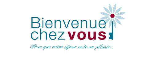 Bienvenu Chez Vous by Bienvenue Chez Vous Entretien De R 233 Sidences Secondaires