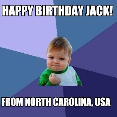 North Carolina Meme - meme creator happy birthday jack from north carolina