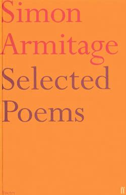 witness the selected poems selected poems 187 simon armitage the official website
