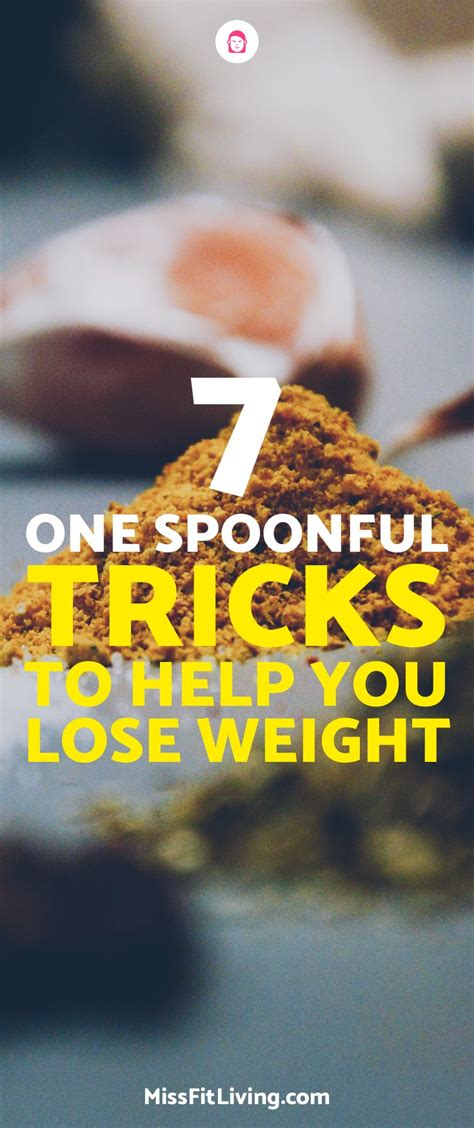 A Trick That Helps To Lose Weight by 7 One Spoonful Tricks To Help You Lose Weight