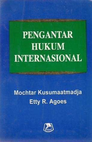Pengantar Hukum Internasional By Jstarke Jilid 2 pengantar hukum internasional by mochtar kusumaatmadja reviews discussion bookclubs lists