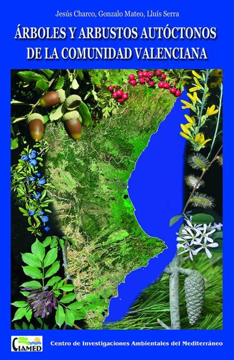 libro valencia y comunidad valenciana gu 237 a de los 225 rboles y arbustos aut 243 ctonos de la comunidad valenciana verkami