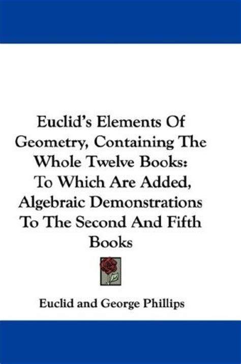 elements of geometry and trigonometry books bob gardner s quot euclid s elements a 2 500 year history