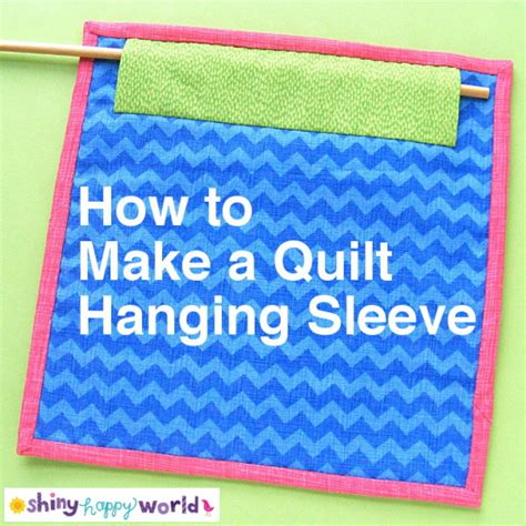 how to make a quilt hanging sleeve shiny happy world