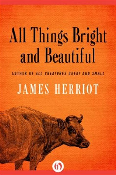 all things bright and strange books all things bright and beautiful by herriot