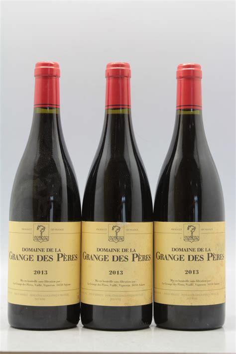 grange des peres grange des p 232 res 2013 vins millesimes