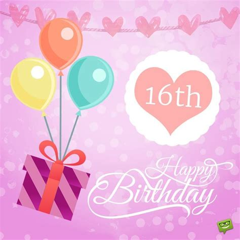 Happy 16th Birthday Wishes For My Sweet Sixteen Happy 16th Birthday Wishes