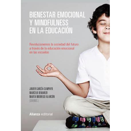 educacin mindfulness el 8484456730 libros psicolog 237 a bienestar emocional y mindfulness en la educaci 243 n