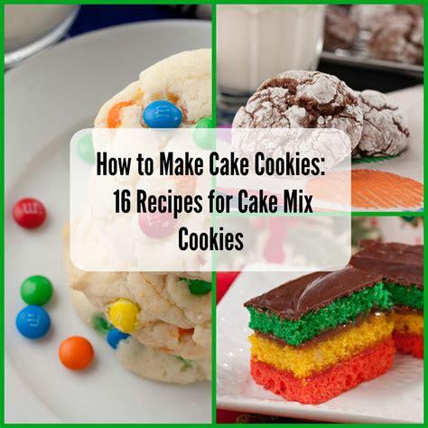 how to make cake cookies 16 recipes for cake mix cookies