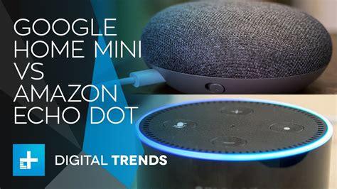 google home mini vs amazon echo dot which is better digital google home mini vs amazon echo dot youtube