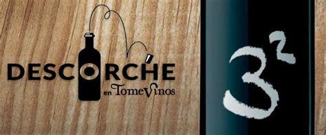 tres al cuadrado descorche de tres al cuadrado blog de vinos tomevinos