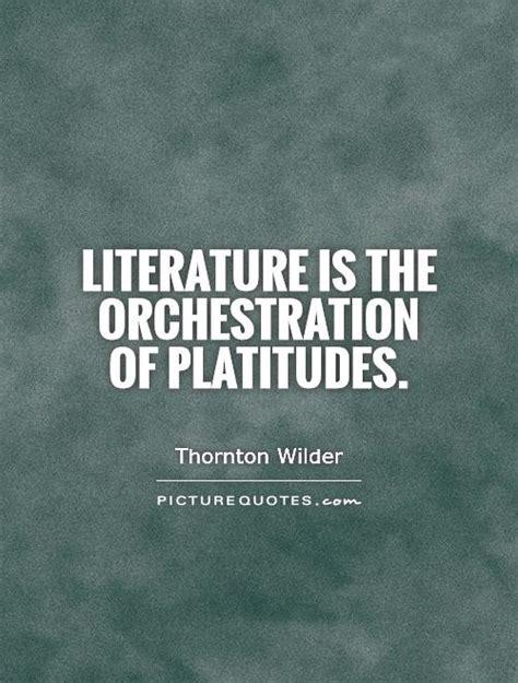 Literature Quotes Platitude Quotes Quotesgram
